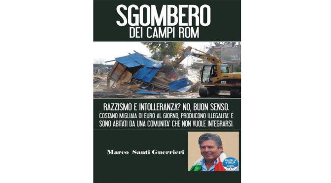 Marco Santi Guerrieri – Campi Rom – Continueremo con le ispezioni – esposto alla procura della Repubblica.